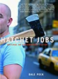Hatchet Jobs: Writings on Contemporary Fiction (1595580271) by Peck, Dale