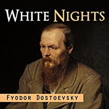 White Nights Audiobook by Fyodor Dostoevsky Narrated by Arthur Grey