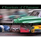Chariots of Chrome: Classic American Cars of Cuba