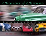 Chariots of Chrome: Classic American Cars of Cuba (1550463942) by Bell, Simon