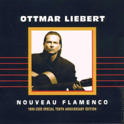 Ottmar Liebert - Nouveau Flamenco [1990-2000 Special Tenth Anniversary Edition] - Zortam Music