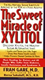 The Sweet Miracle of Xylitol: The All-Natural Sugar Substitute Approved by the FDA As a Food Additive (1591200385) by Gare, Fran