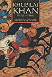 Khubilai Khan: His Life & Times