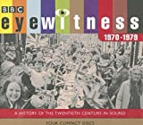 Eyewitness 1970-1979: A History of the Twentieth Century in Sound