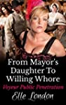 From Mayor's Daughter To Willing Whor...