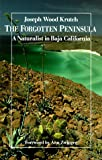 img - for The Forgotten Peninsula: A Naturalist in Baja California book / textbook / text book