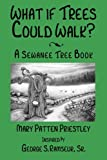 What If Trees Could Walk?: A Sewanee Tree Book