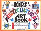 The Kids Multicultural Art Book: Art and Craft Experiences from Around the World (Williamson Kids Can Books)