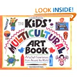 The Kids' Multicultural Art Book: Art and Craft Experiences from Around the World (Williamson Kids Can Books)