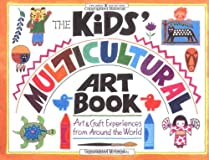 The Kids' Multicultural Art Book: Art & Craft Experiences from Around the World (Williamson Kids Can! Series)