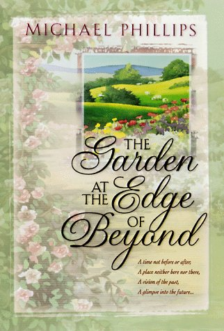 The Garden at the Edge of Beyond, Michael R. Phillips