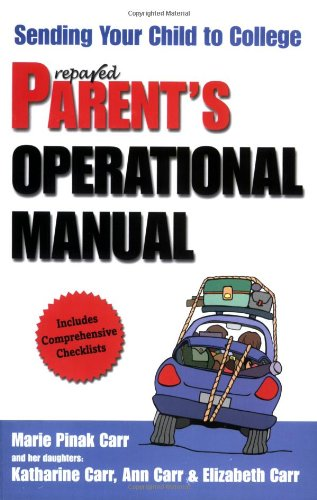Prepared Parent's Operational Manual: Sending your Child to College