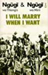I Will Marry When I Want (African Wri...