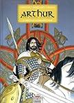 Arthur, une �pop�e celtique, tome 2 :...