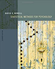 Statistical Methods for Psychology by David C. Howell