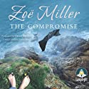 The Compromise Audiobook by Zoe Miller Narrated by Gerri Halligan, Caroline Lennon, Deirdre O'Connell