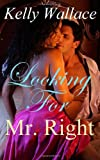 Looking For Mr. Right (Romantic Comedy - Interracial Romance)