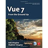 Vue 7: From the Ground Up: The Official Guideby Ami & Vladimir Chopine
