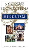 img - for A Concise Encyclopedia of Hinduism (Concise Encyclopedia of World Faiths) book / textbook / text book