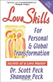 Scott Peck Love Skills for Personal & Global Transformation: Secrets of a Love Master