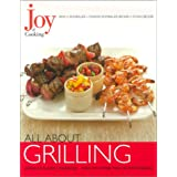 Joy of Cooking: All About Grilling ~ Irma S. Rombauer