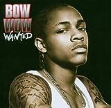 echange, troc Bow Wow - Wanted