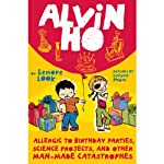 Alvin Ho: Allergic to Birthday Parties, Science Projects, and Other Man-made Cat   Lenore Look