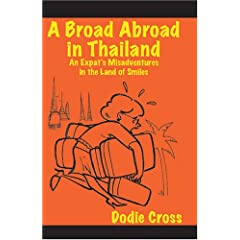 A Broad Abroad In Thailand: An Expat's Misadventures in the Land of Smiles