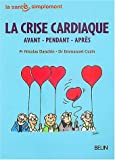img - for La crise cardiaque (French Edition) book / textbook / text book