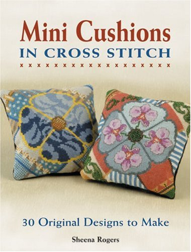 Image for Mini Cushions in Cross Stitch: 30 Original Designs to Make
