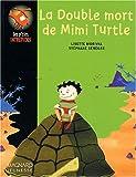 """Afficher """"La double mort de Mimi Turtle"""""""