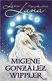 Luna, Luna: Magia, poder y seducción (Spanish Edition) (0738705861) by González-Wippler, Migene