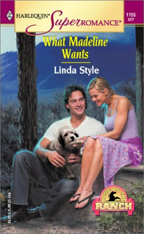 What Madeline Wants (Harlequin Superromance No. 1155), Linda Style