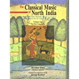 Classical Music of North India the First Years of Study: The Music of the Baba Allauddin Gharana As Taught by Ali Akbar Khan at the Ali Akbar College of Music ~ George Ruckert
