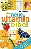 Die neue Vitamin-Bibel: Vitamine - Bausteine für ein gesundes, langes Leben  -