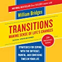 Transitions: Making Sense of Life's Changes (       UNABRIDGED) by William Bridges Narrated by Sean Pratt