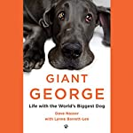 Giant George: Life with the World's Biggest Dog | Dave Nasser,Lynne Barrett-Lee