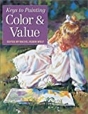 Color and Value (Keys to Painting)