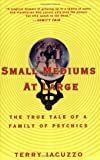 img - for Small Mediums at Large: The True Tale of a Family of Psychics by Terry Iacuzzo (2005-10-04) book / textbook / text book