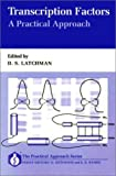 img - for Transcription Factors: A Practical Approach (The Practical Approach Series) book / textbook / text book