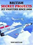 British Secret Projects: Jet Fighters...