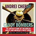 Candy Bombers (       UNABRIDGED) by Andrei Cherny Narrated by Jonathan Davis