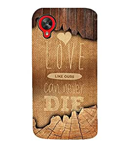 Love Can Never Die Quote Cute Fashion 3D Hard Polycarbonate Designer Back Case Cover for LG Nexus 5 :: LG Google Nexus 5