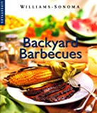 Backyard Barbecue (Williams-Sonoma Lifestyles , Vol 11, No 20) (0737020113) by Schulz, Phillip Stephen