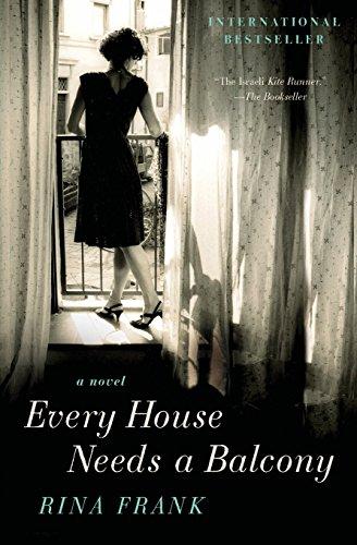 Every House Needs a Balcony: A Novel PDF