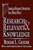 img - for Research and Relevant Knowledge: American Research Universities Since World War II (Transaction Series in Higher Education) book / textbook / text book