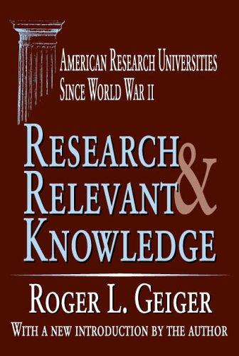 Research and Relevant Knowledge: American Research Universities Since World War II (Transaction Series in Higher Education)