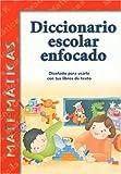 Diccionario Escolar Enfocado: Matematicas: Grado K (Spanish Edition)