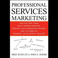 Professional Services Marketing (       UNABRIDGED) by Mike Schultz, John Doerr Narrated by Joe Barrett
