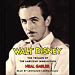 Walt Disney: The Triumph of the American Imagination | Neal Gabler